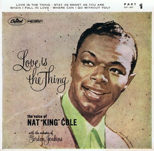 "NAT KING COLE Love Is The Thing Part 1 EP 7"" Single Vinyl Record 45rpm Capitol 1957"